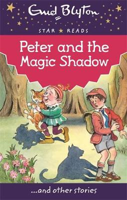 Peter and the Magic Shadow - Enid Blyton: Star Reads Series 3 (Paperback)
