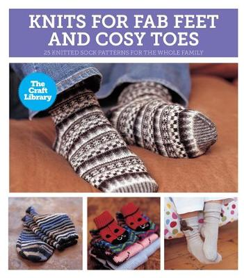 The Craft Library: Knits for Fab Feet & Cosy Toes - The Craft Library (Hardback)