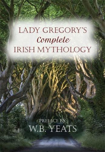 Lady Gregory's Complete Irish Mythology (Paperback)