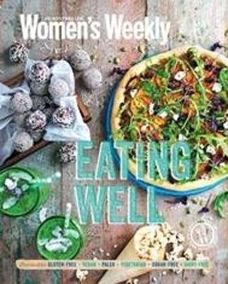 Eating Well - The Australian Women's Weekly (Paperback)