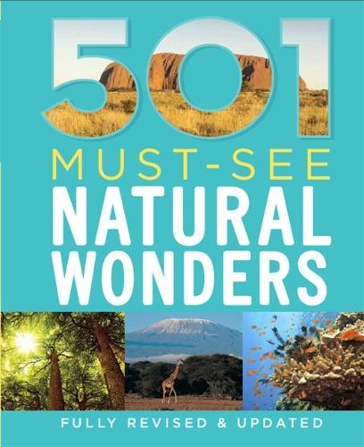 501 Must-See Natural Wonders - 501 Series (Hardback)