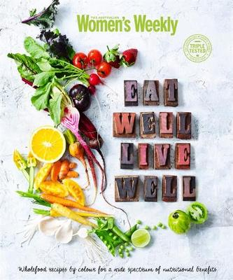 Eat Well to Live Well - The Australian Women's Weekly (Paperback)