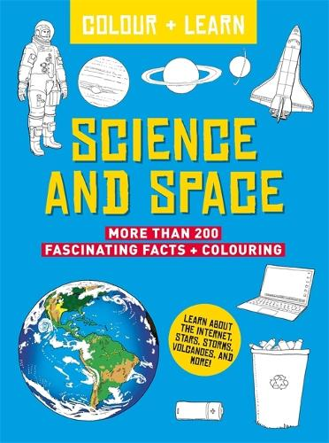 Colour + Learn: Science and Space - Colour + Learn (Paperback)