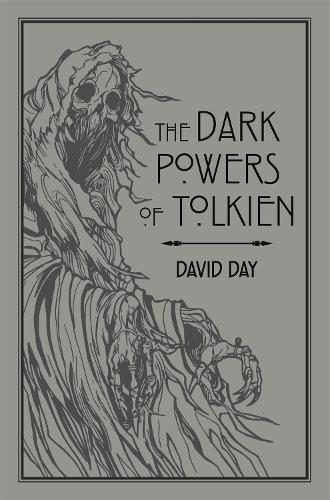 The Dark Powers of Tolkien: An illustrated Exploration of Tolkien's Portrayal of Evil, and the Sources that Inspired his Work from Myth, Literature and History - Tolkien (Paperback)
