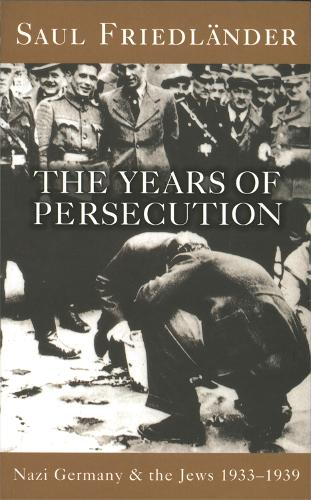 Nazi Germany And The Jews: The Years Of Persecution: 1933-1939 (Paperback)