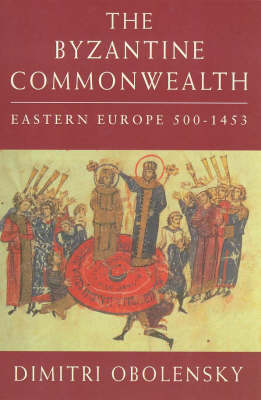 The Byzantine Commonwealth: Eastern Europe 500-1453 (Paperback)