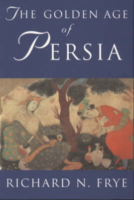 Golden Age of Persia: The Arabs in the East (Book)