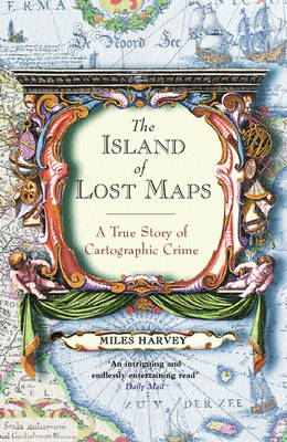 The Island of Lost Maps: A Story of Cartographic Crime (Paperback)