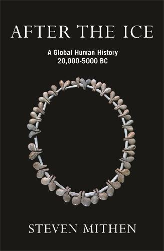 After the Ice: A Global Human History, 20,000 - 5000 BC (Paperback)
