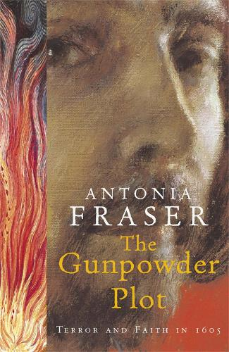 The Gunpowder Plot: Terror And Faith In 1605 (Paperback)