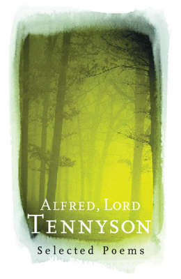 Alfred, Lord Tennyson: Selected Poems - Everyman (Hardback)