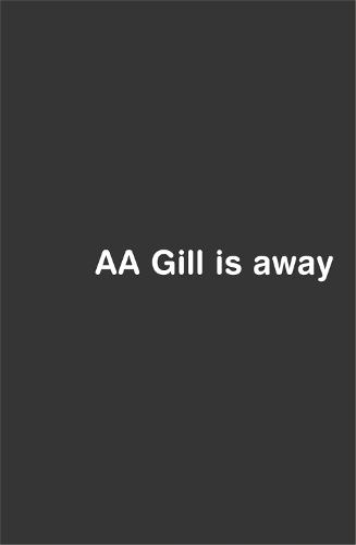 AA Gill is Away (Paperback)