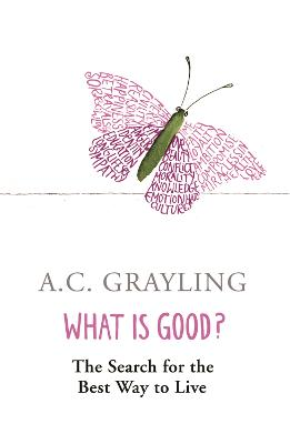 What is Good?: The Search for the Best Way to Live (Paperback)