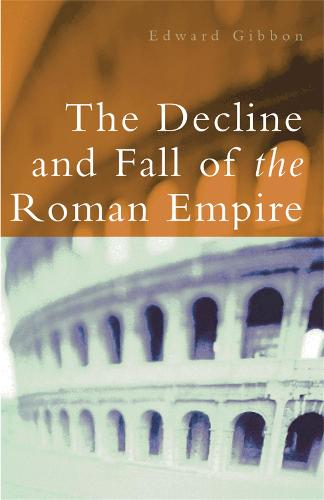 The Decline and Fall of the Roman Empire (Paperback)