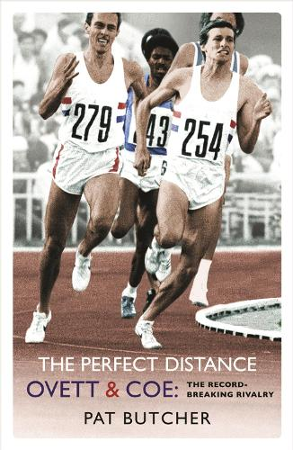 The Perfect Distance: Ovett and Coe: The Record Breaking Rivalry (Paperback)