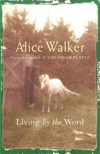 Alice Walker: Living by the Word (Paperback)