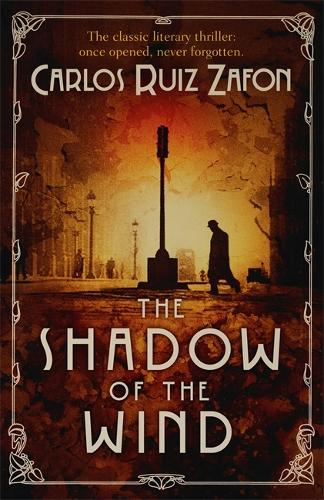 The Shadow of the Wind: The Cemetery of Forgotten Books 1 (Paperback)