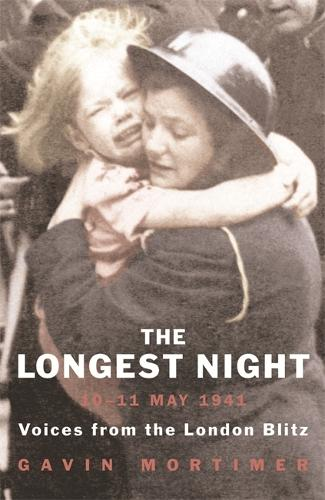 The Longest Night: Voices from the London Blitz (Paperback)