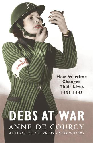 Debs at War: 1939-1945 - Women in History (Paperback)