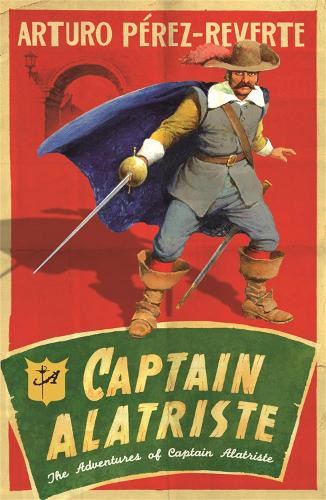 Captain Alatriste: A swashbuckling tale of action and adventure - The Adventures of Captain Alatriste (Paperback)