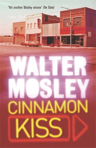 Cinnamon Kiss: Easy Rawlins 10 - The Easy Rawlins Mysteries (Paperback)