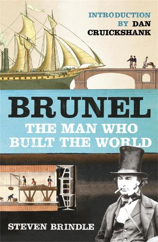 Brunel: The Man Who Built the World (Paperback)