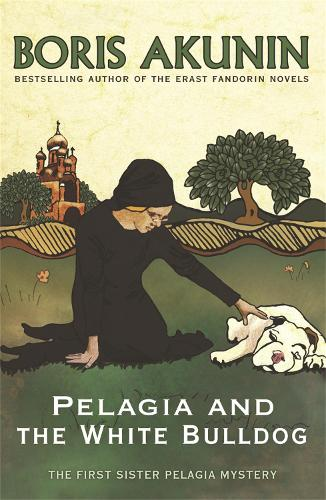 Pelagia and the White Bulldog: The First Sister Pelagia Mystery (Paperback)