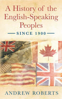 A History of the English Speaking Peoples Since 1900 (Paperback)