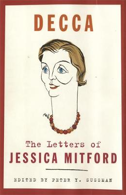 Decca: The Letters of Jessica Mitford (Paperback)