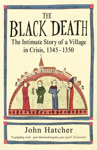 The Black Death: The Intimate Story of a Village in Crisis 1345-50 (Paperback)