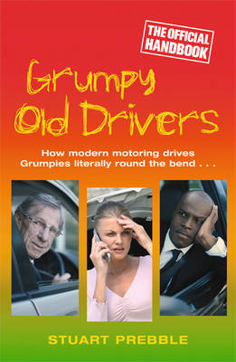 Grumpy Old Drivers: The Official Handbook (Paperback)