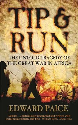Tip and Run: The Untold Tragedy of the First World War in Africa (Paperback)