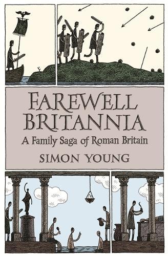 Farewell Britannia: A Family Saga Of Roman Britain (Paperback)