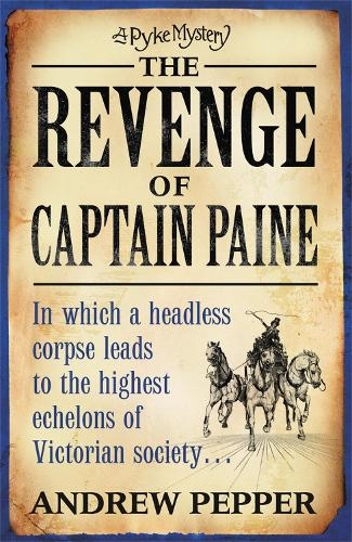 The Revenge Of Captain Paine: A Pyke Mystery (Paperback)