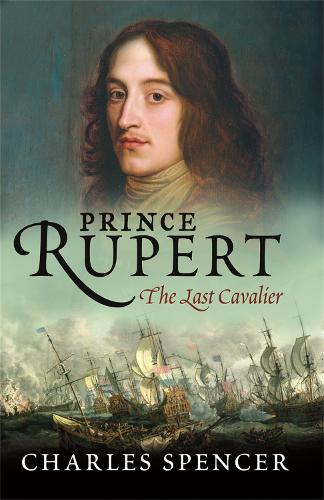 Prince Rupert: The Last Cavalier (Paperback)