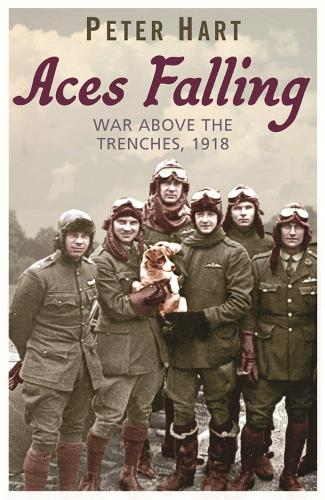 Aces Falling: War Above The Trenches, 1918 (Paperback)