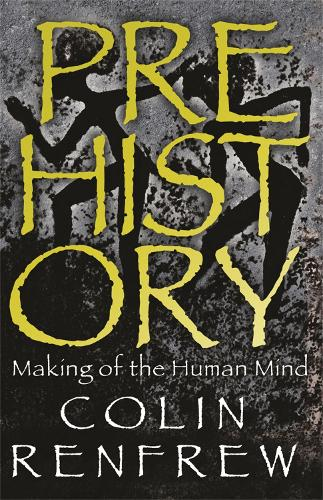 Prehistory: The Making Of The Human Mind (Paperback)