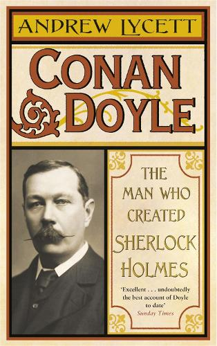 Conan Doyle: The Man Who Created Sherlock Holmes (Paperback)