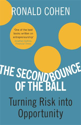 The Second Bounce Of The Ball: Turning Risk Into Opportunity (Paperback)