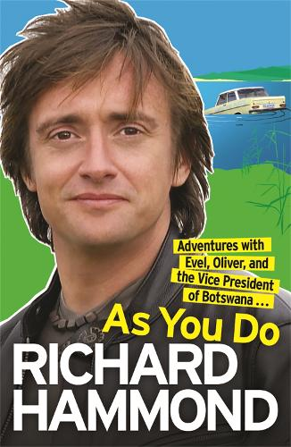 As You Do: Adventures With Evel, Oliver, and The Vice-President Of Botswana (Paperback)