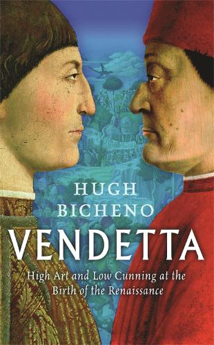 Vendetta: High Art And Low Cunning At The Birth Of The Renaissance (Paperback)