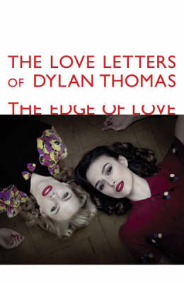The Love Letters of Dylan Thomas: The Edge of Love (Paperback)