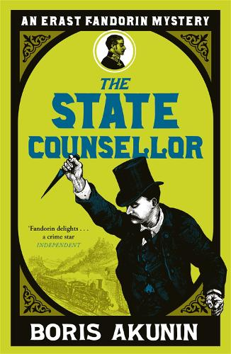 The State Counsellor: Erast Fandorin 6 - Erast Fandorin Mysteries (Paperback)