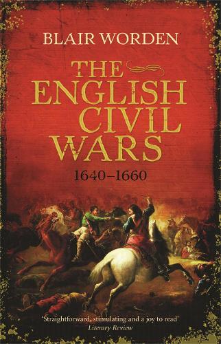 The English Civil Wars: 1640-1660 (Paperback)