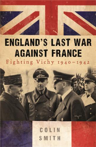England's Last War Against France: Fighting Vichy 1940-42 (Paperback)