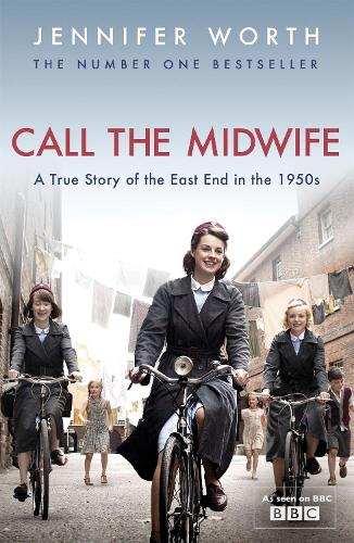 Call The Midwife: A True Story Of The East End In The 1950s (Paperback)