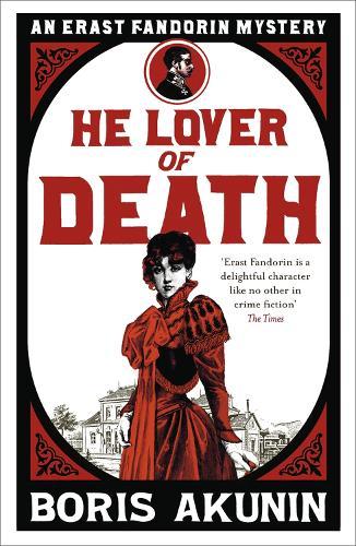 He Lover of Death: Erast Fandorin 9 - Erast Fandorin Mysteries (Paperback)