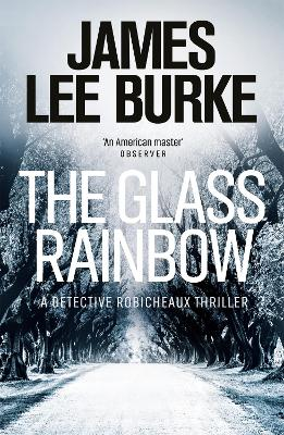 The Glass Rainbow - Dave Robicheaux (Paperback)