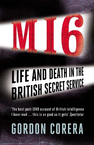 MI6: Life and Death in the British Secret Service (Paperback)