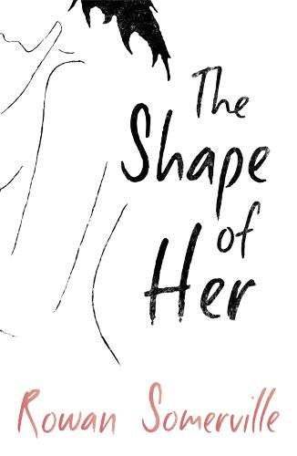 The Shape of Her (Paperback)